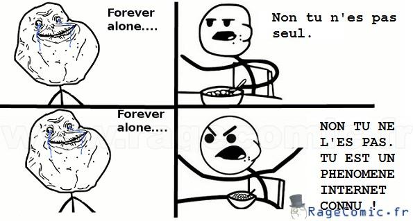 Forever Alone, pas vraiment